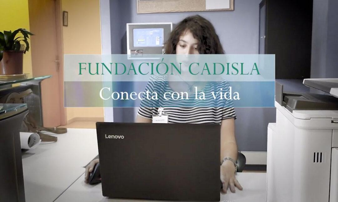 FUNDACIÓN CADISLA, CONECTA CON LA VIDA
